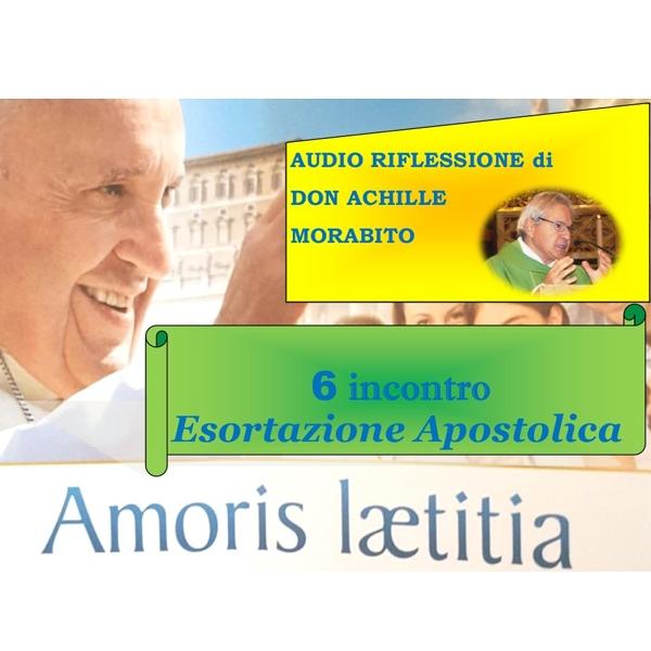 Amoris Laetitia – riflessione di Don Achille Morabito