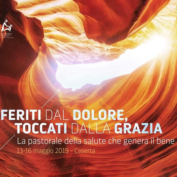 """Pastorale della salute – """"Feriti dal dolore, toccati dalla grazia"""": anche l'Opera Don Orione è presente al Convegno"""